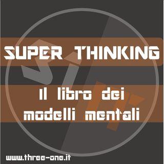 Super Thinking - Modelli mentali per prendere decisioni migliori