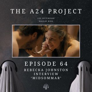64 - Rebecka 'Midsommar' Johnston Interview