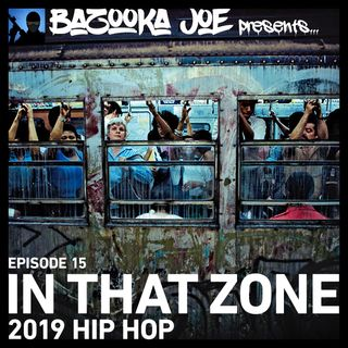 EP#15 - In That Zone (2019 Hip Hop)