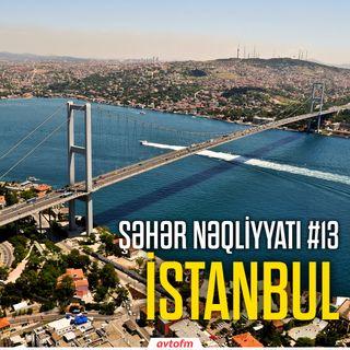 Şəhər nəqliyyatı #13 - İstanbul