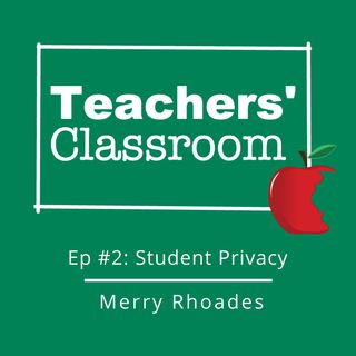 Ep 2: Student Privacy with School Attorney Merry Rhoades