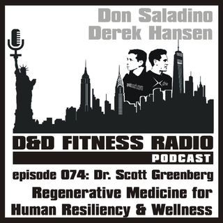 Episode 074 - Dr. Scott Greenberg:  Regenerative Medicine for Resiliency and Wellness