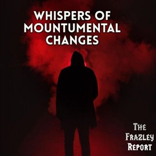Whispers of Mountumental Changes