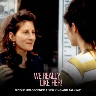 Nicole Holofcener & 'Walking and Talking'