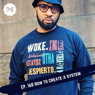 Ep. 168 How to create a simple system