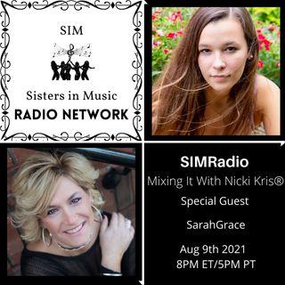 Mixing It with Nicki Kris - Singer - Songwriter SarahGrace