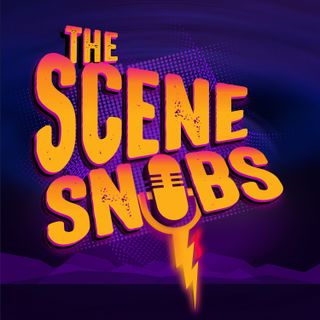 The Scene Snobs Podcast - So Predictable