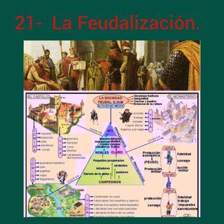 21- La Feudalización.