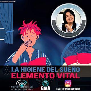 NUESTRO OXÍGENO La higiene del sueño elemento vital - Dra. Mabel Rojas Vélez