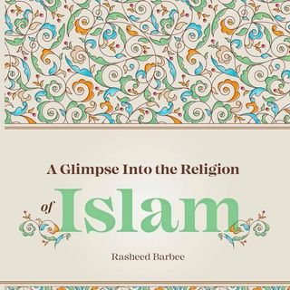 A Glimpse into the Religion of Islam Audiobook - Rasheed Barbee