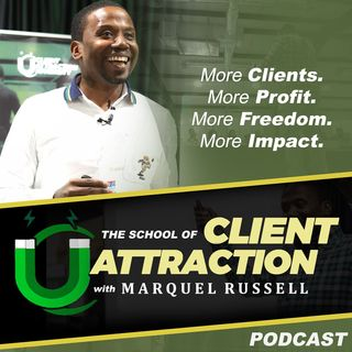 Client Attraction with Marquel Russell