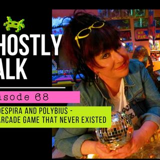 GHOSTLY TALK EPISODE 68 – CAT DESPIRA AND POLYBIUS – THE ARCADE GAME THAT NEVER EXISTED