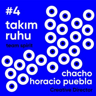 #4 Takım Ruhu / Chacho Horacio Puebla - Ahmet Terzioğlu