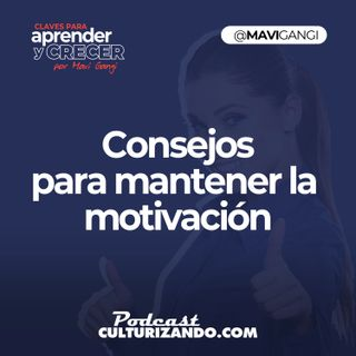 Consejos para mantener la motivación • Marketing y Redes Sociales