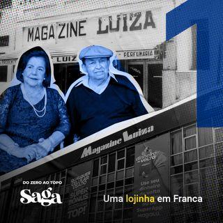 SAGA Magalu | 1. Uma lojinha em Franca