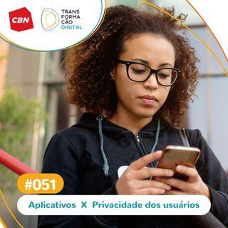 Transformação Digital CBN #51 -  Aplicativos de relacionamento e a privacidade