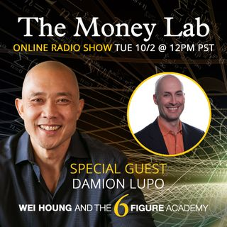 "Episode #83 - The ""Losing Everything To Ego, Greed, and Speed"" Money Story with guest Damion Lupo"