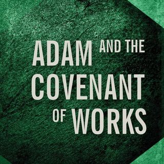 What is the Covenant of Works?