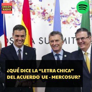 """#OrsonRadio - ¿Qué dice la """"letra chica"""" del acuerdo UE - Mercosur?"""