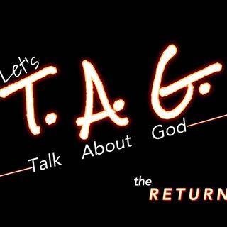 Let's T.A.G. (Talk About God)