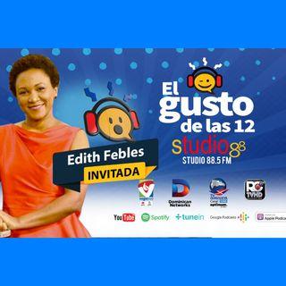 El Gusto de las 12- Episodio 69- 3 Octubre-2019 Edith Febles