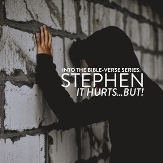 Into the Bible-Verse Series: Stephen - It Hurts...But! - Daniel Chong