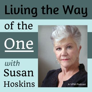 Living the Way of the One with Susan Hoskins