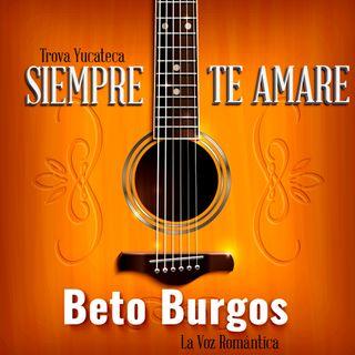 Beto Burgos, Siempre te Amare