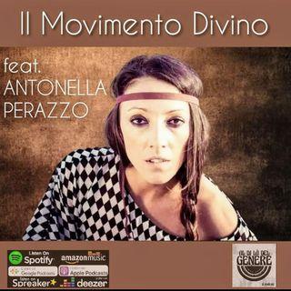 IL DIVINO MOVIMENTO feat. ANTONELLA PERAZZO - PUNTATA 19