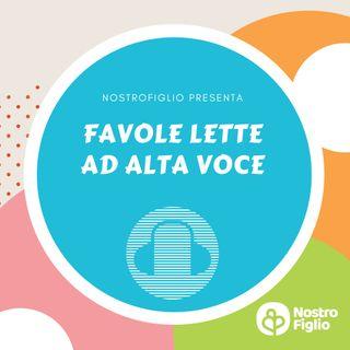 Favole lette ad alta voce by Nostrofiglio.it
