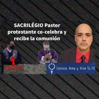Episodio 449: 😰 SACRILEGIO 😩 Pastor protestante co-celebra la Santa Misa y recibe la Eucaristía😱 con Luis Román