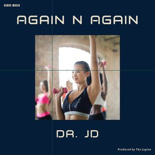 Again n Again by Dr. JD produced by The Legion