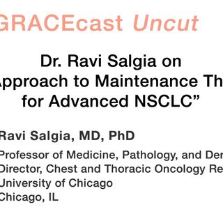 "Dr. Ravi Salgia on ""My Approach to Maintenance Therapy for Advanced NSCLC"""