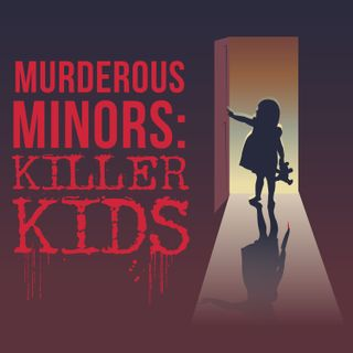 Murderous Minors Podcast 🎙