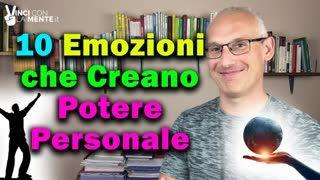 10 Emozioni che creano Potere Personale!