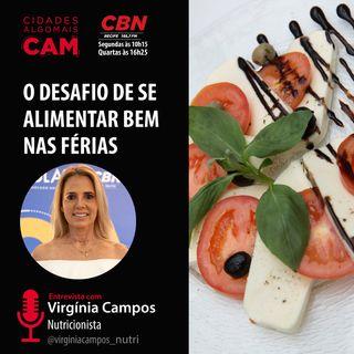 O desafio de se alimentar bem nas férias (entrevista com Virginia Campos)