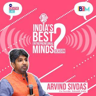Hidden gems, exquisite opportunities featuring Arvind Sivdas, Kabaddi Adda