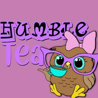 Lesson are everywhere! || Humble Tea  Episode 17