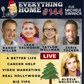 144 LIVE: A Better Life, Cancer Help, Video Marketing, Real Hollywood, Biz Tips