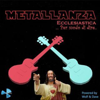 Metallanza Ecclesiastica... per modo di dire 23.02.2021