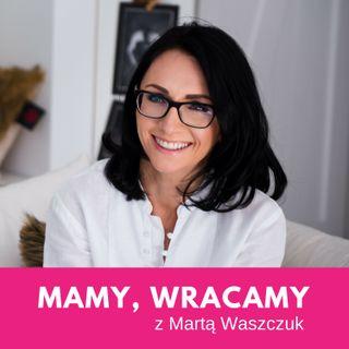 MW08: Jak połączyć macierzyństwo z prowadzeniem firmy oraz fundacji i studiowaniem?