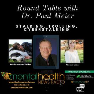 Round Table Dr. Paul Meier: Stalking, Trolling, Cyberstalking