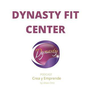 Episodio 25 - Dynasty Fit Center La Empresa Del Siglo
