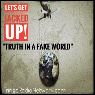 LET'S GET JACKED UP! Truth in a Fake World-Guest Johnny McMahon of Iron Show