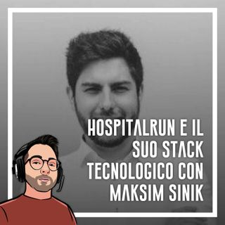 Ep.36 - Opensource, Javascript e Hospital Run con Maksim Sinik