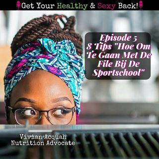 EP005 8 Tips Hoe Om Te Gaan Met De File Bij De Sportschool