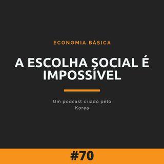 Economia Básica - A Escolha Social É Impossível - 70