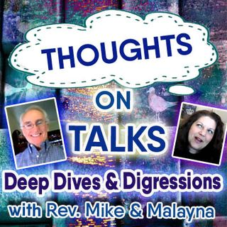 Dharma and Life - Ep 22 - Thoughts on Talks