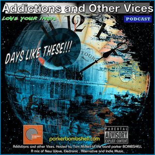 Addictions and Other Vices Podcast 208 - Days like These!!!