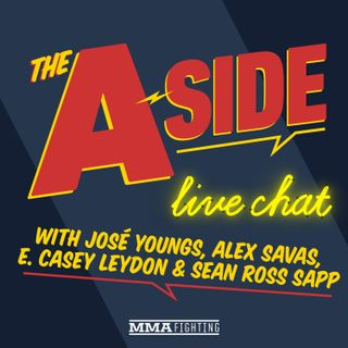 The A-Side Live Chat | UFC on ESPN 11 preview, Bellator return, UFC featherweight title picture, Sean O'Malley & Cynthia Calvillo's next mov